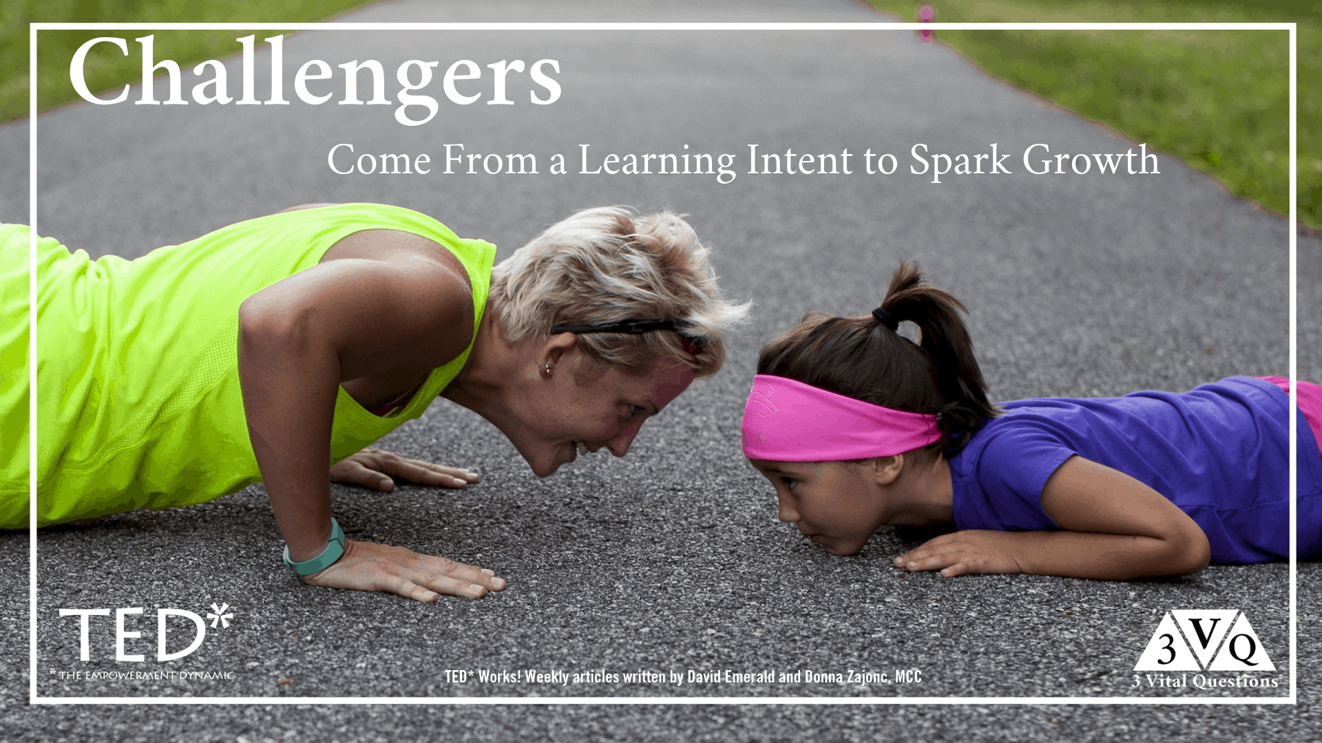 Challengers come from a learning intent to spark growth
