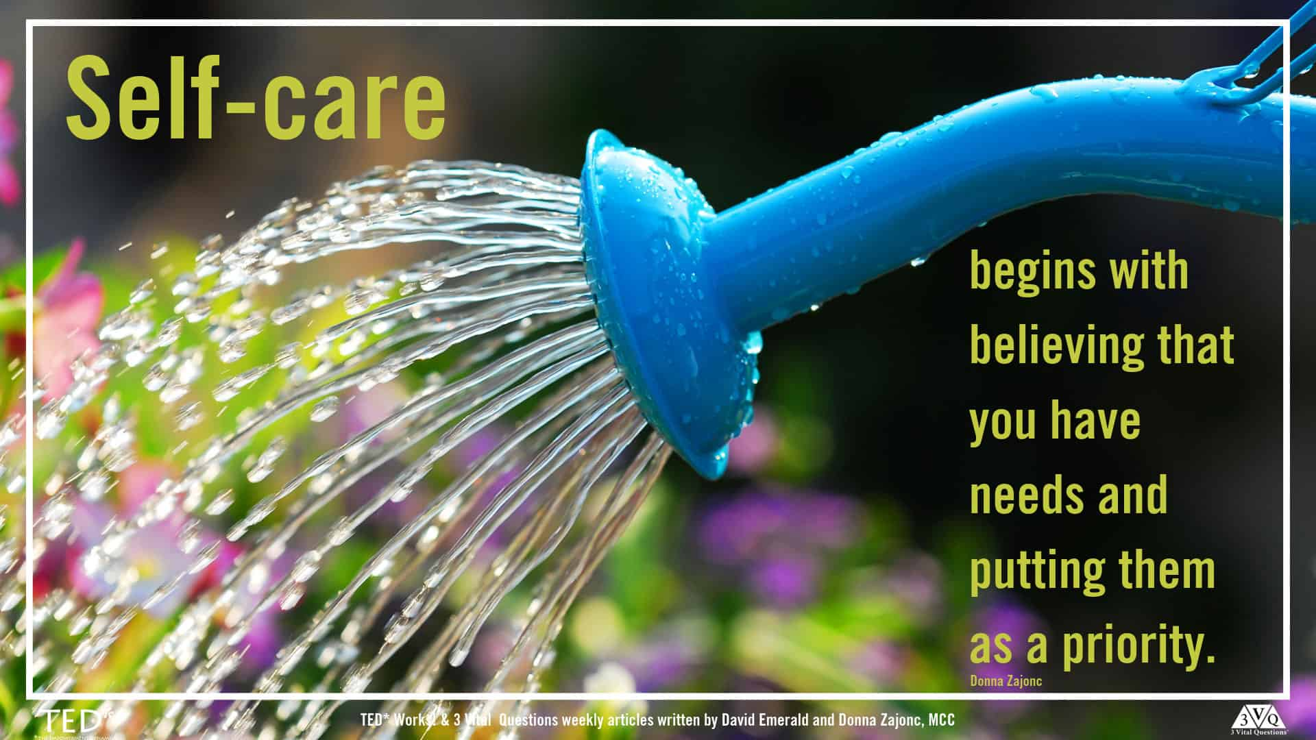 self care begins with believing you have needs and making them a priority.