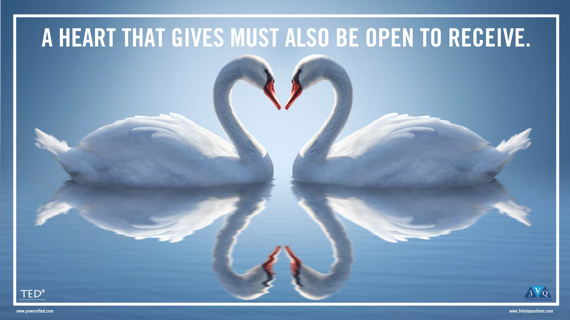 Hearts that give must also be open to receive.