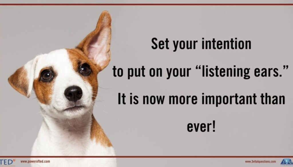 """Set your intention to put on your """"listening ears"""". It is now more important than ever!"""