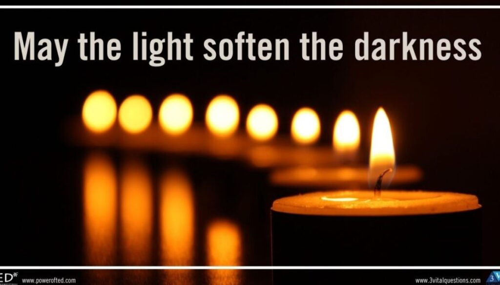 May the Light Soften the Darkness