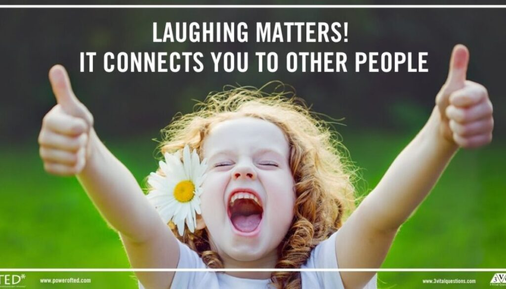 child laghing with text: Laughing Matters! It Connects You To Other People.