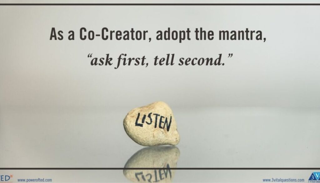 """As a Co-Creator, adopt the mantra, """"ask first, tell second."""""""