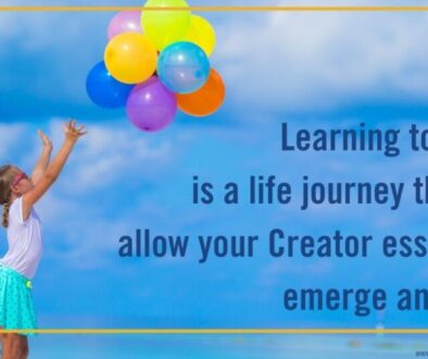 Learning to let go is a life journey that will allow your Creator essence to emerge and grow.